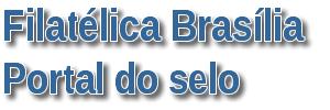 Filatélica Brasilia e Portal do Selo